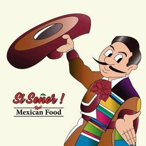 Si Senor! Real Mexican Food